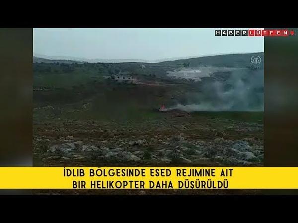 İdlib bölgesinde Esed rejimine ait bir helikopter daha düşürüldü