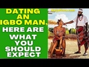 THINGS TO KNOW BEFORE DATING A NIGERIAN IGBO MAN
