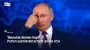 Benutze deinen Kopf – Putins subtile Botschaft an die USA