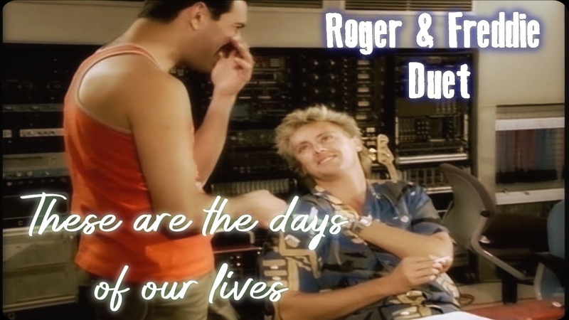 These Are The Days Of Our Lives Roger Freddie Duet Fan made
