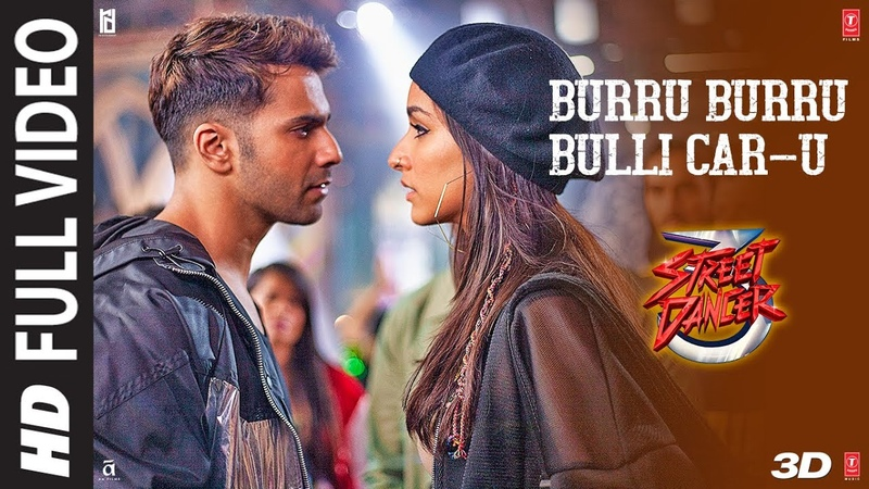 Burru Burru Bulli Car U Full Video Street Dancer 3D Varun D Shraddha K Nora F Prabhu D