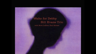 Bill Evans / Waltz for Debby