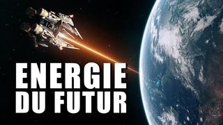 L'Energie du FUTUR Viendra-t-elle de l'Espace ? LDDE