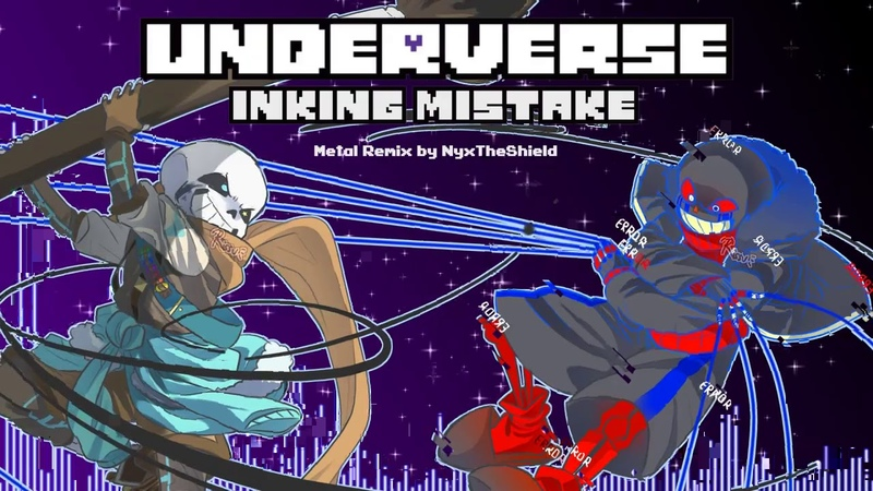Underverse Inking Mistake Metal Remix by NyxTheShield