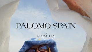 """PALOMO SPAIN """"NUEVO DIA"""" 2021"""