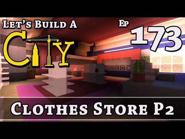 How To Build A City Minecraft Clothes Store P2 E173
