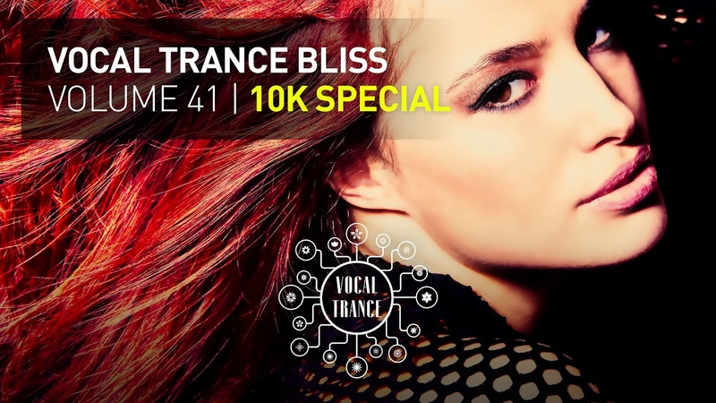 VOCAL TRANCE BLISS VOL 41 10K SUBSCRIBERS SPECIAL FULL SET