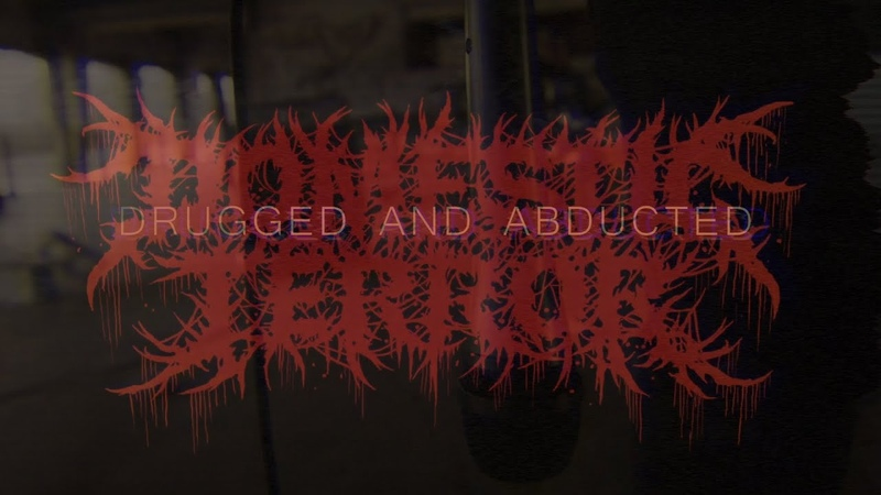 DOMESTIC TERROR DRUGGED AND ABDUCTED OFFICIAL MUSIC VIDEO 2020 SW EXCLUSIVE