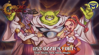 Chrono Trigger the Musical - Ozzie's Fort