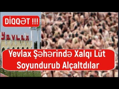 DİQQƏT Yevlax şəhərində polis kişiləri zorla lüt soyundurdu və alçaltdı SONA QƏDƏR İZLƏ