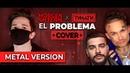 EL PROBLEMA МЕТАЛ ВЕРСИЯ - MORGENSHTERN ТИМАТИ (ALEX STORM COVER)