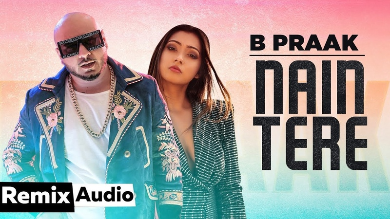 Nain Tere (Audio Remix) | B Praak | Jaani | Muzical Doctorz | Latest Remix Songs 2019