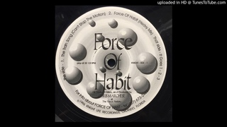 Force of Habit - The Train Song (Can't Stop The Motion)
