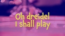 The Dreidel Song I made it out of clay