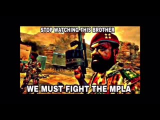 Stop watching this brother we must fight MPLA 2(read description)