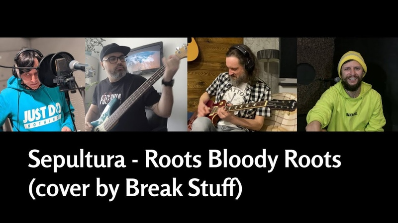 Sepultura Roots Bloody Roots cover by Break Stuff