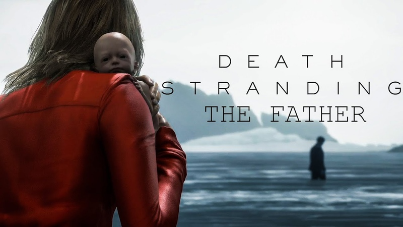 The Father A Death Stranding Tribute Video