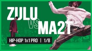 ZULU VS MA2T / 1x1 PRO 1/8 / HIP-HOP VIBE BATTLE / 2019