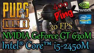 PUBG LITE. PLAYERUNKNOWN'S BATTLEGROUNDS. Intel Core i5-2450M. NVIDIA GeForce GT 630M 1Gb. 8Gb Ram