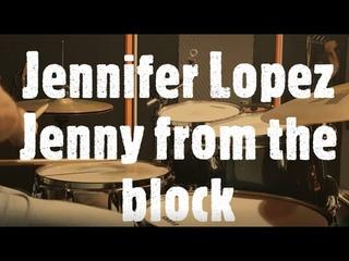 Jennifer Lopez - Jenny from the block - drumcover by Evgeniy sifr Loboda
