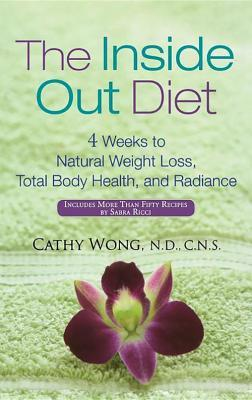 Cathy Wong] The Inside-Out Diet 4 Weeks to Natural Weight Loss