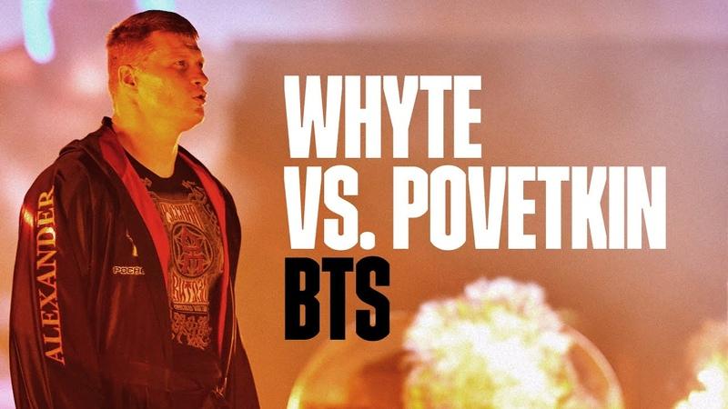 Dillian Whyte vs Alexander Povetkin Behind The Scenes