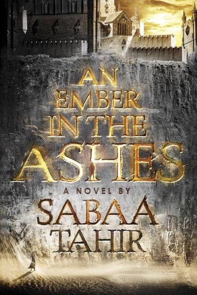 AN EMBER IN THE ASHES (An Ember in the Ashes #1)