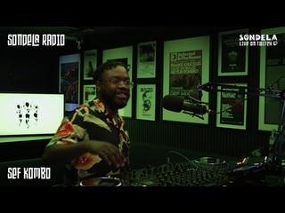 Sondela Radio Live w/ Sef Kombo - July 21