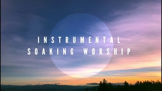 Deeper Love / Instrumental Worship Soaking in His Presence