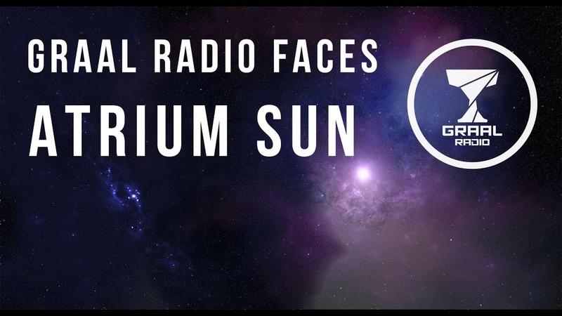 Atrium Sun Graal Radio Faces 25 09 2016