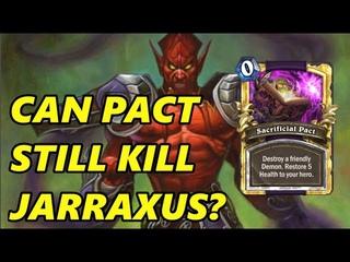 [Hearthstone] NERFED SACT PACT VS JARAXXUS
