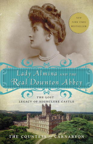 Lady Almina and the Real Downton Abbey: