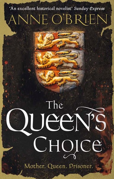 Anne O'Brien - The Queen's Choice