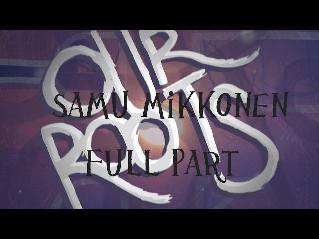 Samu Mikkonen full part from Our Roots