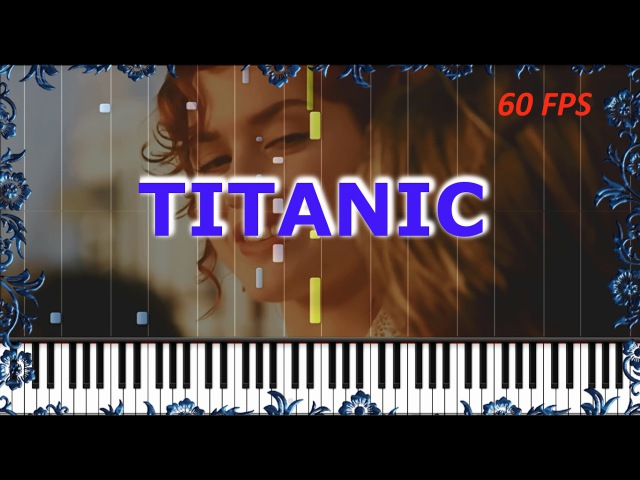 [HOW TO PLAY] TITANIC Main Theme (My heart will go on) Piano Tutorial (Synthesia) SHEET MUSIC