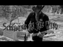 Dudley Taft - Screaming In The Wind - Official Video