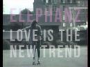 ELEPHANZ Love Is The New Trend