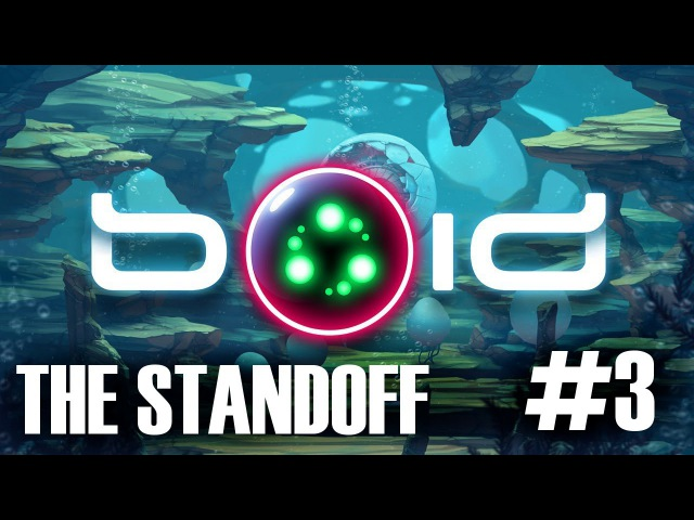 THE STANDOFF ► BOID ► 3
