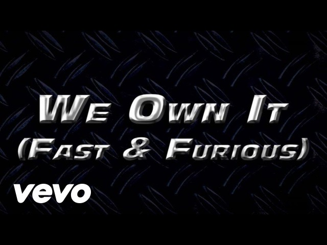 2 Chainz Wiz Khalifa - We Own It (Fast Furious) [Official Lyric Video]