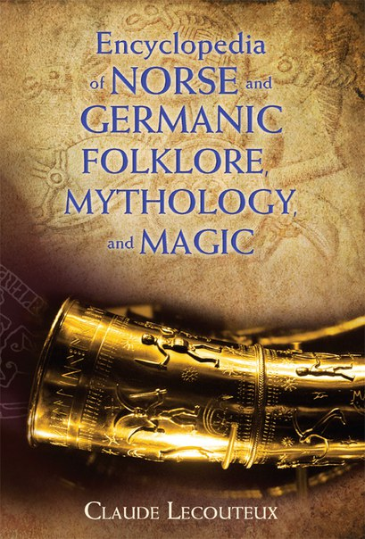 Encyclopedia of Norse and Germanic Folklore- Mythology- and Magic