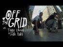 Tiago Lemos Josh Kalis Off The Grid