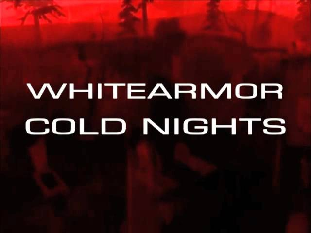 Whitearmor - cold nights