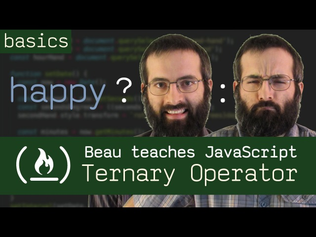 Ternary Operator - Beau teaches JavaScript