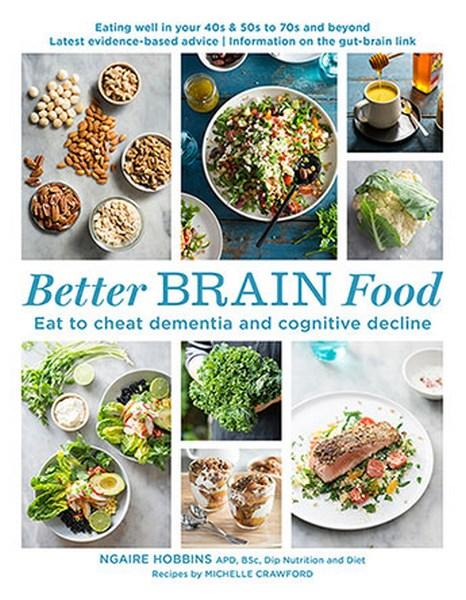 Better Brain Food Eat to Cheat Dementia and Cognitive Decline