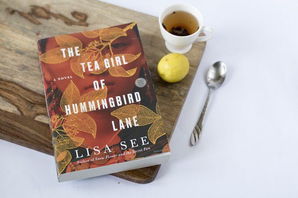 Lisa See - The Tea Girl of Hummingbird Lane