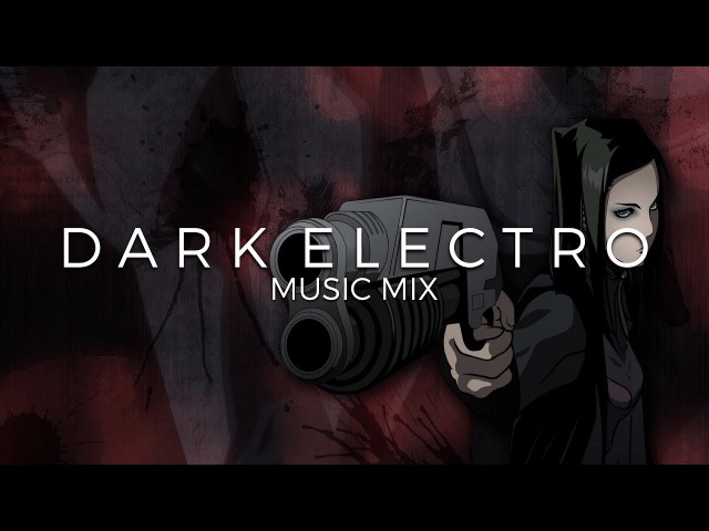 Best of Dark Electro Music Mix Future Fox Mixed by CABLE