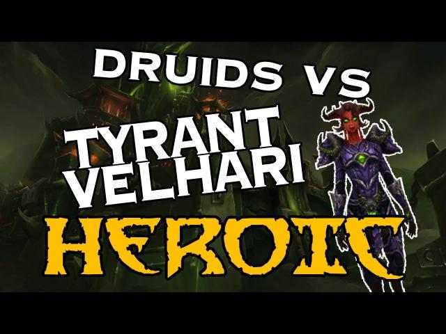 Only-Druids Hellfire Citadel HEROIC: Tyrant Velhari