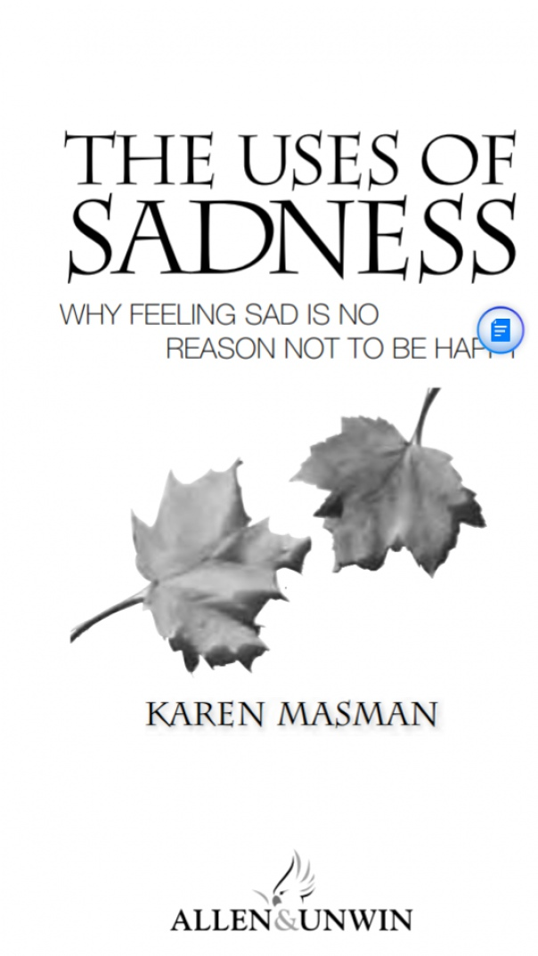 The Uses of Sadness Why Feeling Sad