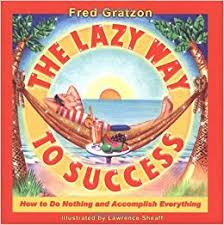 The Lazy Way to Success How to Do