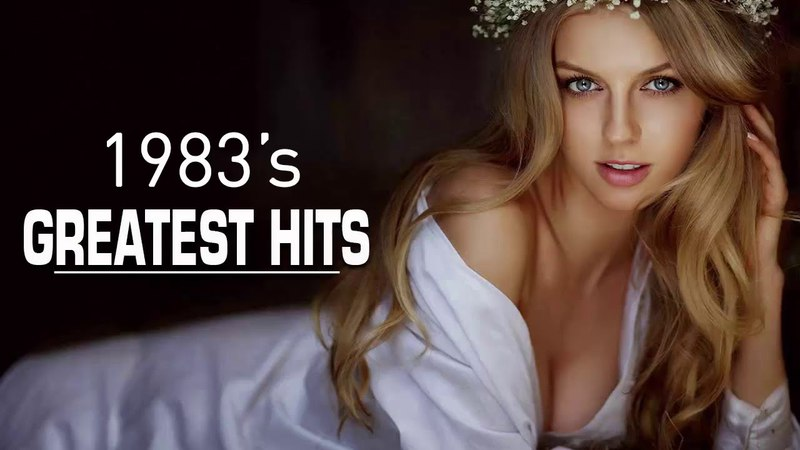 Best Songs Of 1983s - Unforgettable 80s Hits - Greatest Oldies But Goodies